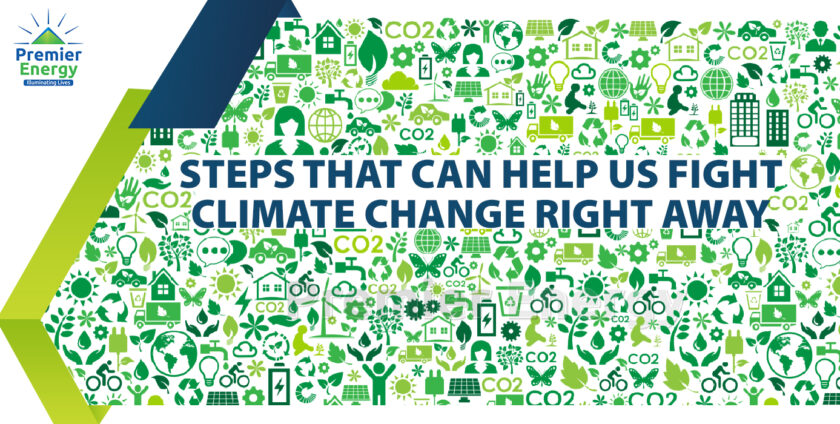 Steps that can help us fight Climate change right away