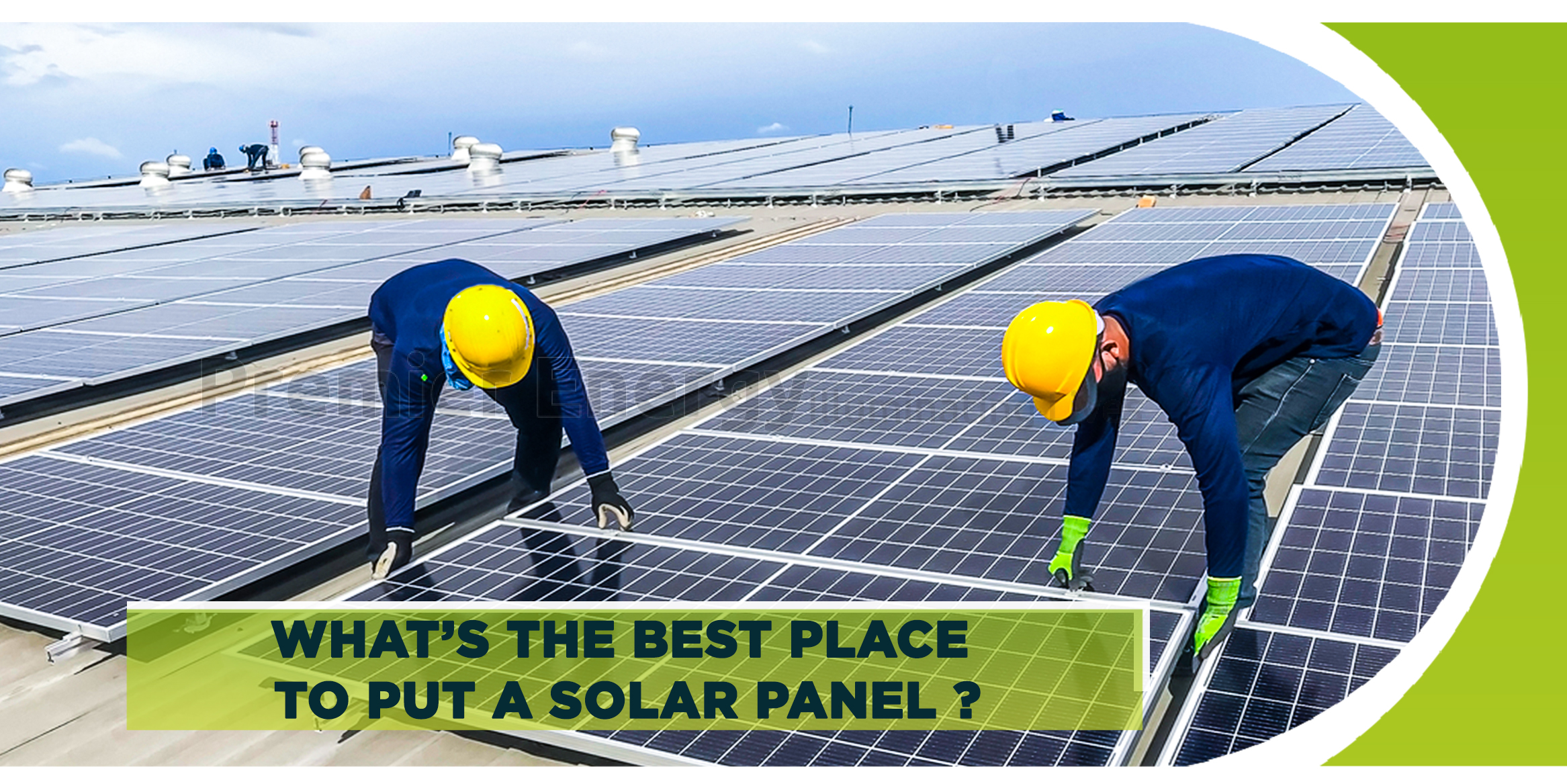 What's the Best Place to Put a Solar Panel bLOG